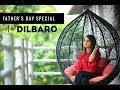 Download DILBARO FATHER S DAY SPECIAL BY SIMRAN BEJWANI HARSHDEEP KAUR VIBHA SARAF mp3