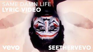 Seether - Same Damn Life (Lyric Video)