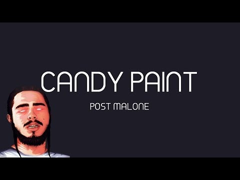 Post Malone Candy Paint Official Lyrics