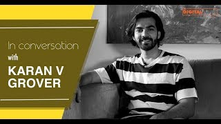 In conversation with Karan V Grover | The Digital Hash