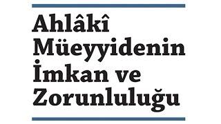 Ahlâkî Müeyyidenin İmkan ve Zorunluluğu - Ömer Türker