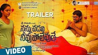 Nannu Vadali Neevu Polevule Official Theatrical Trailer | Gitanjali Selvaraghavan | Amrit