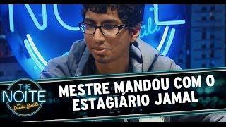 O Mestre Mandou com o estagiário Jamal