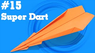 Kids easy origami - How to make paper airplane #15| Super Dart
