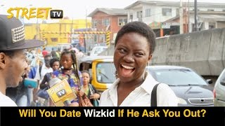Will You Date Wizkid if He Ask You Out? Watch The Reply