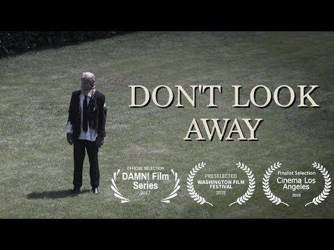 DON T LOOK AWAY A Short Film