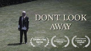 """DON'T LOOK AWAY"" A Short Film"