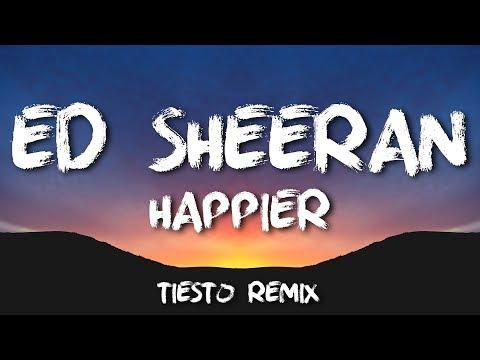 Ed Sheeran - Happier (Tiësto Remix) [LYRICS]