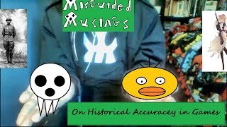 Misguided Musings: On Historical Accuracy in Games