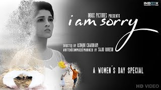I AM SORRY | Full Video | Women's Day Special | Ritika Singh | Ashwini Chaudhary | Sajid Qureshi |