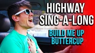 HIGHWAY SING-A-LONG: Build Me Up Buttercup Edition