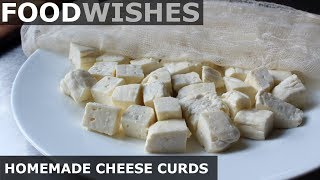Homemade Cheese Curds (for Poutine) – Food Wishes