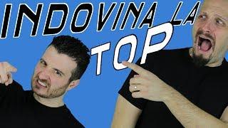 INDOVINA LA TOP!