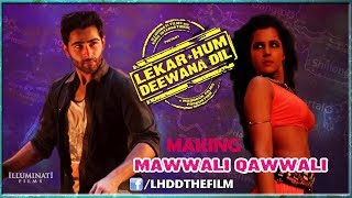 Making of Mawwali Qawwali | Lekar Hum Deewana Dil | Armaan Jain & Deeksha Seth