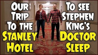 Doctor Sleep Experience at the Stanley Hotel!