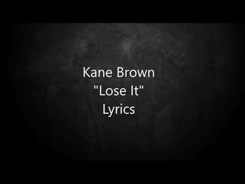 Download Kane Brown - Lose It - Lyrics free