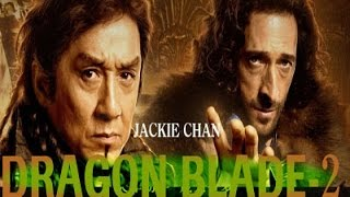 DRAGON BLADE-2! Trailer unofisial--funy editing-jackie chan-2016