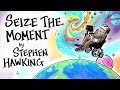 Seize The Moment Stephen Hawking mp3