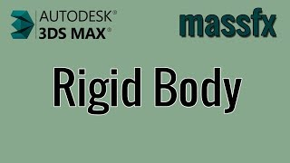 3ds Max - MassFx - 00 - Rigid Body