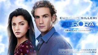 Completa Cancion de Aurora | Eugenio Siller - Aurora (Rock Ballad Version) [Telemundo HD]