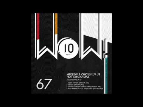 Medeew & Chicks Luv Us - Aigua Blanca (Original Mix)