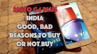 Hindi | Moto G4 Plus India Pros, Cons, Reasons to Buy or Not To Buy | Not a Review