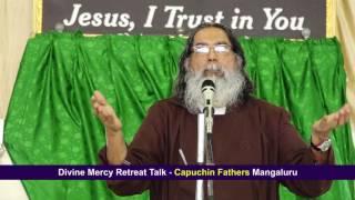 Divine Mercy Retreat Talk - Capuchin Fathers - Mangalore Episode 117