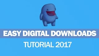Easy Digital Downloads Tutorial 2017