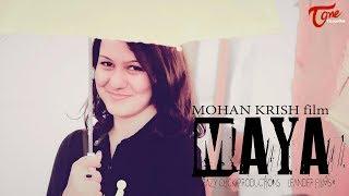 Maya || Telugu Short Film 2017 || By K Mohan Krish