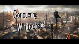 Assassin's Creed Syndicate walkthrough- Conquering withechapel Part 2
