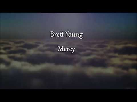 MERCY - Brett Young  (AudioLyrics) 2017