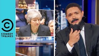 Theresa May's Not So Smooth Brexit Plan | The Daily Show With Trevor Noah