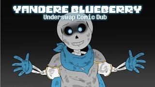 Yandere Blueberry (Underswap Comic Dub)