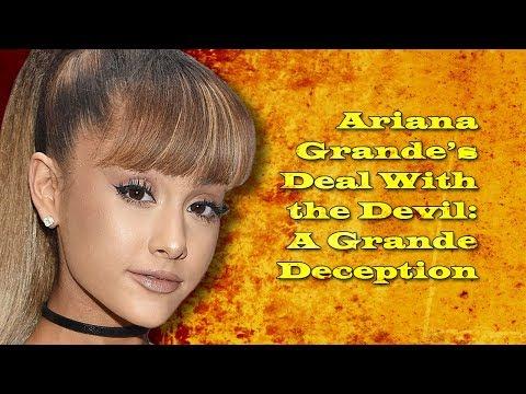 Ariana Grande s Deal With The Devil A Grande Deception
