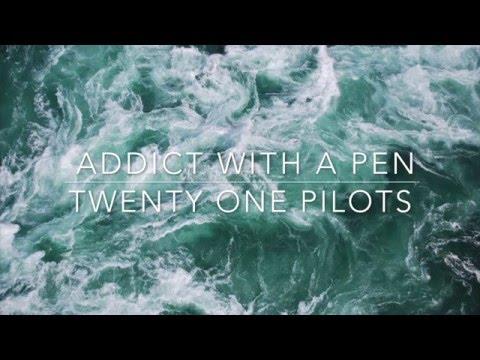 addict with a pen - twenty one pilots  lyrics