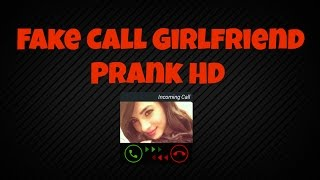 Fake Call Girlfriend Prank HD - Top Popular Android App