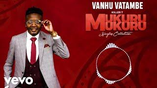 Killer T - Vanhu Vatambe (Official Audio)