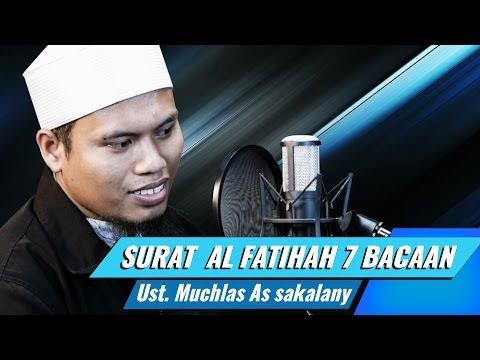 Download Surat Al Fatihah Dengan 7 Bacaan Syaikh Berbeda   Ustadz Muchlas As Sakalany free