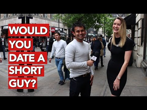 Would You Date a Short Guy ?