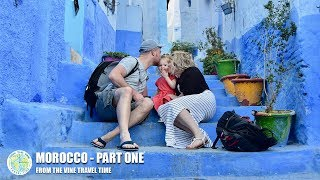 Morocco  - Part 1 (From The Vine Travel Time)