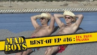 Mad Boys best-of Ep #16: It's Free! Pranks