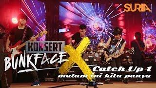 Catch Up! Konsert Bunkface X Ep.  1 - Malam Ini Kita Punya