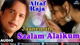 Jaaneman Salaam Alaikum Full Audio Song | Latest 2016 | Singer - Altaf Raja |