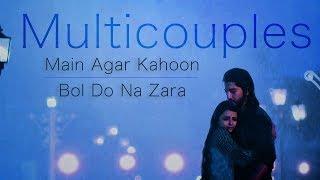 Tellywood Multicouples VM || Main Agar Kahoon/Bol Do Na Zara Mixtape