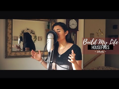 BUILD MY LIFE  Housefires (cover)