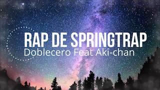 RAP DE SPRINGTRAP (2018) FEAT AKI-CHAN & EDD00SASTER (FHS)