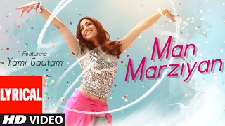 Man Marziyan (Lyrical Video) Yami Gautam | Neeti Mohan | Rochak Kohli | T-Series