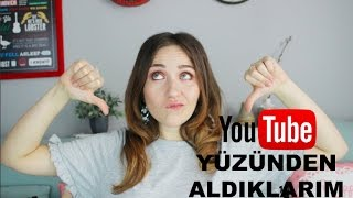 YouTube Yüzünden Aldıklarım // Şeyma Ünal