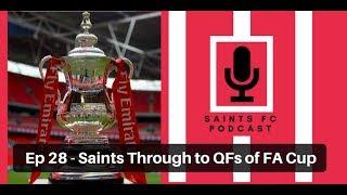 Saints FC Podcast Episode 28: Saints through to FA Cup Quarter Finals   The Ugly Inside