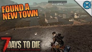 FOUND A NEW TOWN   7 Days to Die   Let's Play Gameplay Alpha 16   S16E66